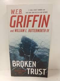Broken Trust (Badge Of Honor) by  William E. Butterworth IV W.E.B. Griffin - Paperback - 2017 - from Fleur Fine Books and Biblio.com
