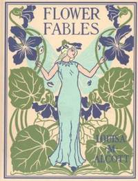 Flower Fables by Louisa May Alcott - 2005