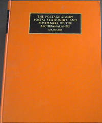 The Postage Stamps, Postal Stationery, and Postmarks of the Bechuanaland by  H R Holmes - Hardcover - Limited - 1971 - from Chapter 1 Books and Biblio.com