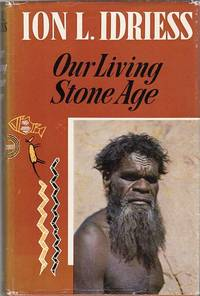Our Living Stone Age.