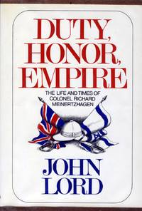 Duty, Honor, Empire: The Life and Times of Colonel Richard Meinertzhagen