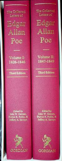The Collected Letters of Edgar Allan Poe, Vol I: 1824-1846 WITH Vol II: 1847-1849 ... Third Edition [ 2 vols ]