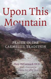 Upon This Mountain: Prayer in the Carmelite Tradition