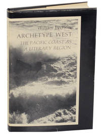 Archetype West: The Pacific Coast A Literary Region
