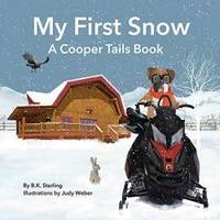 A Cooper Tails Book: My First Snow