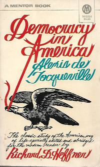 Democracy in America by Alexis de Tocqueville (Xlation by Richard D. Heffner) - Paperback - Edited and Abridged - 1956 - from Paper Time Machines and Biblio.co.nz