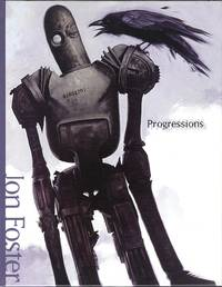 Progressions: The Art of Jon Foster by Jon Foster - First Edition Hardcover - 2002 - from Out of this World Books (SKU: 00542)