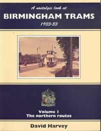 A Nostalgic Look At Birmingham Trams 1933-19 53.   Volume 1.