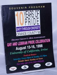 10 Years of Pride: unity through diversity, Orange County '98: souvenir program; Orange County's 10th anniversary Gay & Lesbian Pride Celbration, August 15-16, 1998