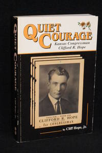 image of Quiet Courage; Kansas Congressman Clifford R. Hope