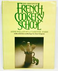 The Observer French Cookery School with An Anthology of French Cooking and Kitchen Terms compiled by Jane Grigson