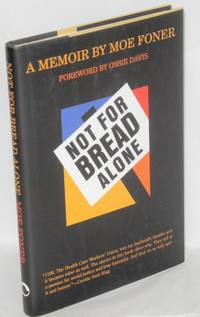 Not by bread alone, a memoir. With Dan North; foreword by Ossie Davis