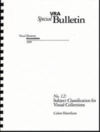 VRA Special Bulletin: No. 12: Subject Classification for Visual Collections