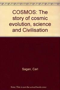 image of COSMOS: The story of cosmic evolution, science and Civilisation