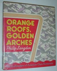 Orange Roofs, Golden Arches: Architecture of American Chain Restaurants