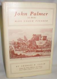 John Palmer (of Bath); Mail Coach Pioneer