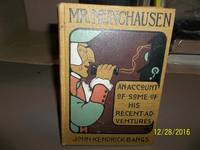 Mr. Munchausen, An Account of Some of His Recent Adventures