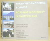 Nachkriegsmoderne Schweiz - Post War Modernity In Switzerland ; Architektur Von - Architecture By...