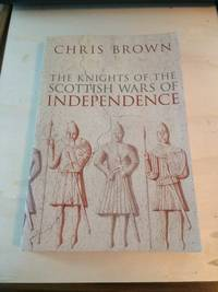 image of The Knights of the Scottish Wars of Independence