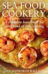 image of Sea Food Cookery: A complete handbook for every kind of fish cooking, with menus and suggestions for serving