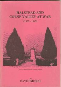 Halstead and Colne Valley at War (1939-1945)