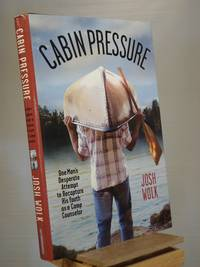 Cabin Pressure: One Man's Desperate Attempt to Recapture His Youth as a Camp Counselor