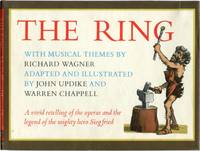 THE RING Music by Richard Wagner / Adapted and Illustrated by John Updike and Warren Chappell