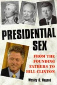 image of Presidential Sex : From the Founding Fathers to Bill Clinton