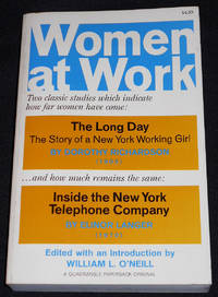 image of Women at Work including The Long Day: The Story of a New York Working Girl by Dorothy Richardson & Inside the New York Telephone Company by Elinor Langer; Edited with an Introduction by William L. O'Neill