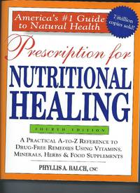 Prescription for Nutritional Healing - 4th edition