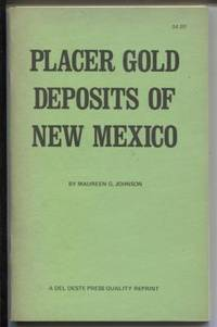 Placer Gold Deposits of New Mexico: Geological Survey Bulletin 1348. A  Catalog of location, geology, and production with lists of annotated  references pertaining to the placer districts.  (With Map)