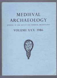 Medieval Archaeology. Journal of the Society for Medieval Archaeology. Volume XXX (30). 1986