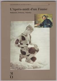 image of L'Après-Midi d'un Faune: Mallarmé, Debussy, Nijinsky: [Exposition Musée Dorsay Du 14 Février Au 21 Mars 1989]