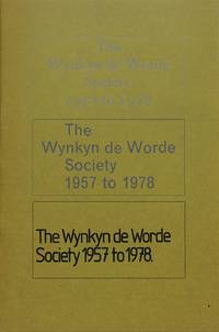 The Wynkyn de Worde Society 1957 to 1978. A short history.