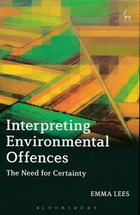 Interpreting Environmental Offences  The Need for Certainty
