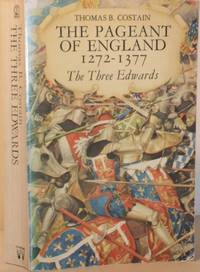 The Pageant of England 1272-1377 - the Three Edwards