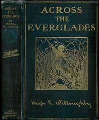 hugh willoughbys across the everglades essay First semester syllabus hugh l willoughby across the everglades lunch and your essay/journal entry nov14: everglades personal ad due.