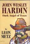 John Wesley Hardin, Dark Angel Of Texas