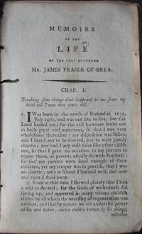 Memoirs of the Life of the Very Reverend Mr James Fraser of Brea