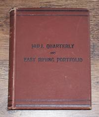 The Hull Quarterly and East Riding Portfolio, Vols. I, Nos. I-IV and Vol II Nos. I-IV. January 1884 to December 1885 by ed. W G B Page - First Edition - 1884 - from Bailgate Books Ltd and Biblio.com