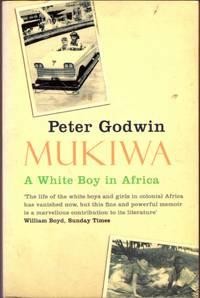 MUKIWA - a White Boy in Africa.