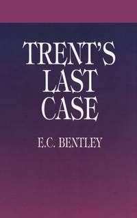 Trent's Last Case (Dover mystery classics)