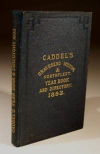 Caddel's Year Book and Directory of Gravesend, Milton, Northfleet and 25 Neighbouring...