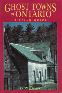 image of Ghost Towns of Ontario: A Field Guide