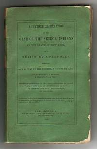 """image of A Further Illustration of the CASE OF THE SENECA INDIANS in the State of  New York, in a Review of a Pamphlet entitled """"An Appeal to the Christian  Community, &c. by Nathaniel T. Strong, A Chief of the Seneca Tribe."""""""
