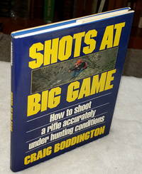 image of Shots at Big Game:  How to Shoot a Rifle Accurately Under Hunting Conditions