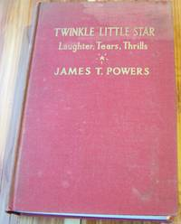 Twinkle Little Star: Sparkling Memories of Seventy Years by  James T Powers - Hardcover - Signed - 1939 - from Defunct Books and Biblio.com
