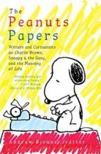 The Peanuts Papers: Charlie Brown, Snoopy & the Gang, and the Meaning of Life: A Library of...