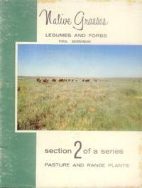 image of Native Grasses; Legumes and Forbs (Section 2 of a Series: Pasture and Range Plants)