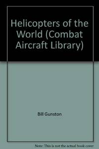 image of Helicopters of the World (Combat Aircraft Library)
